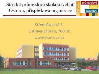 St?edn� pr?myslov� �kola stavebn�, Ostrava, p?�sp?vkov� organizace