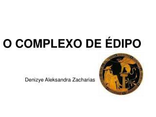 O COMPLEXO DE ÉDIPO
