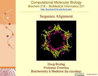 Doug Brutlag Professor Emeritus Biochemistry & Medicine (by courtesy)