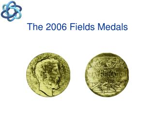The 2006 Fields Medals