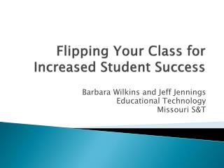 Flipping Your Class for Increased Student Success