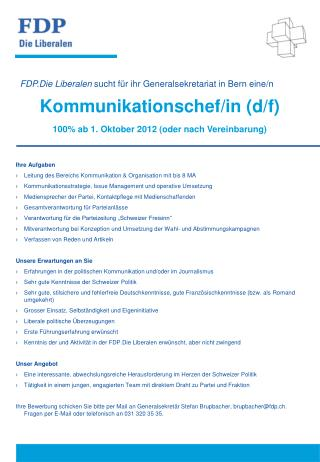 Ihre Aufgaben Leitung des Bereichs Kommunikation & Organisation mit  bis 8 MA