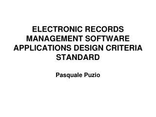 ELECTRONIC RECORDS MANAGEMENT SOFTWARE APPLICATIONS DESIGN CRITERIA  STANDARD Pasquale  Puzio