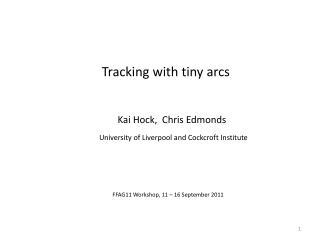Tracking with tiny arcs