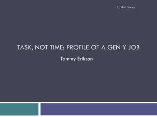 Task, Not Time: Profile of a Gen Y Job