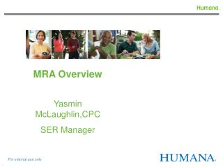 MRA Overview Yasmin McLaughlin,CPC SER Manager