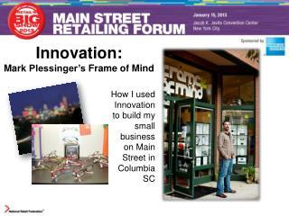 Innovation:  Mark  Plessinger's  Frame of Mind