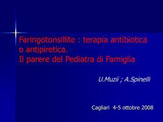 Faringotonsillite : terapia antibiotica o antipiretica. Il parere del Pediatra di Famiglia