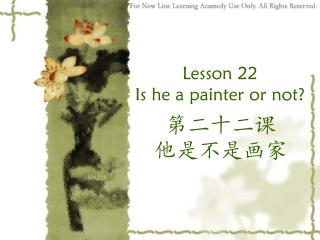 Lesson  22  Is he a painter or not?