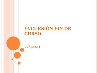 EXCURSI�N FIN DE CURSO