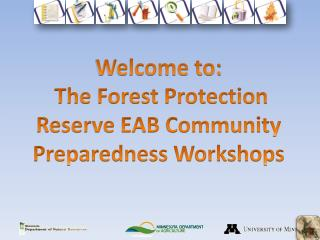 Welcome to:  The Forest Protection Reserve EAB Community Preparedness Workshops