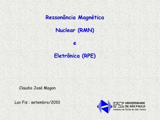 Ressonância Magnética Nuclear (RMN) e Eletrônica (RPE)