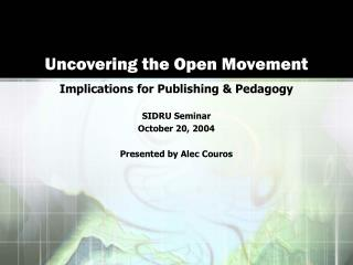 Uncovering the Open Movement