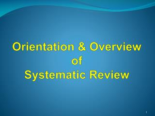 Orientation & Overview of Systematic  Review
