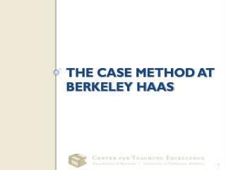 THE CASE METHOD AT BERKELEY HAAS
