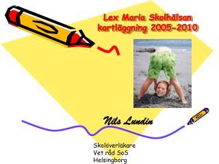 Lex Maria Skolhälsan kartläggning 2005-2010