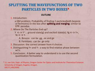 Splitting the  wavefunctions  of two particles in two  boxes *