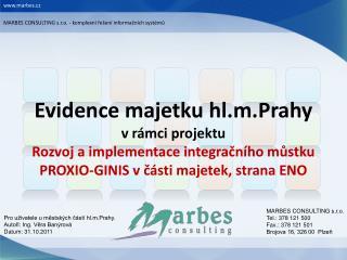 Pro uživatele u městských částí hl.m.Prahy. Autoři:  Ing.  Věra Banýrová Datum: 31.10.2011
