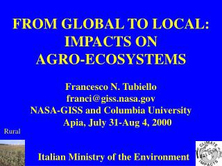 FROM GLOBAL TO LOCAL: IMPACTS ON  AGRO-ECOSYSTEMS