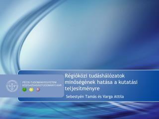 Régióközi tudáshálózatok minőségének hatása a kutatási teljesítményre