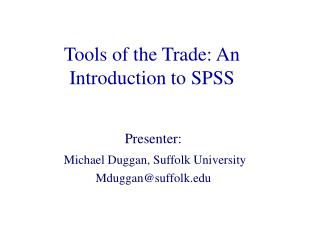 Tools of the Trade: An Introduction to SPSS