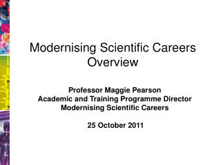 Modernising Scientific Careers Overview