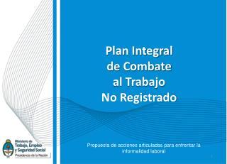 Plan Integral  de Combate  al Trabajo  No Registrado