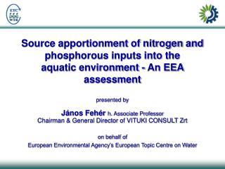 presented by János Fehér  h. Associate Professor Chairman & General Director of VITUKI CONSULT Zrt