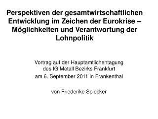 Vortrag auf der Hauptamtlichentagung  des IG Metall Bezirks Frankfurt