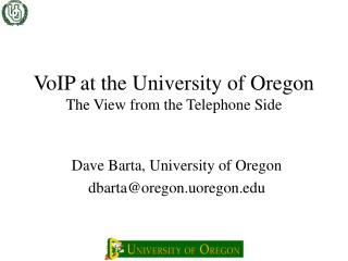 VoIP at the University of Oregon The View from the Telephone Side