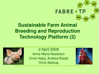 Sustainable Farm Animal Breeding and Reproduction Technology Platform (2)