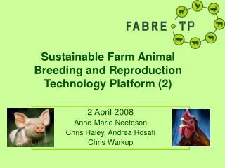 Sustainable Farm Animal Breeding and Reproduction Technology Platform (2)