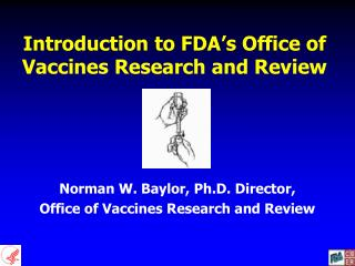 Introduction to FDA's Office of Vaccines Research and Review