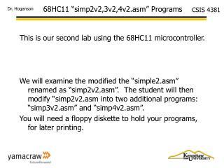 """68HC11 """"simp2v2,3v2,4v2.asm"""" Programs"""