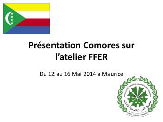 Présentation Comores sur l'atelier FFER