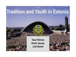 Tradition and Youth in Estonia