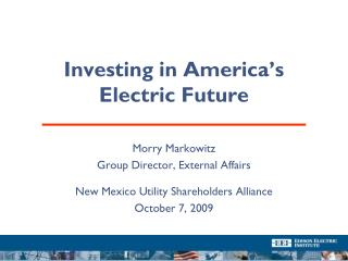 Investing in America's  Electric Future