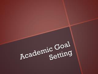 Academic Goal Setting