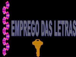 EMPREGO DAS LETRAS