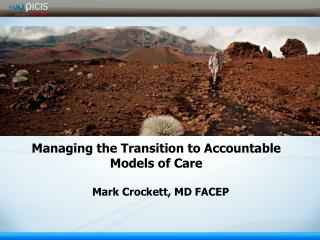 Managing the Transition to Accountable Models of Care