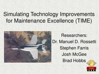 Simulating Technology Improvements for Maintenance Excellence (TIME)