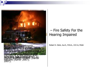 – Fire Safety For the   Hearing Impaired Robert S. Dietz, Au.D., M.B.A., CCC-A, FAAA