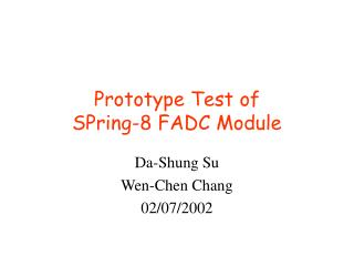 Prototype Test of  SPring-8 FADC Module