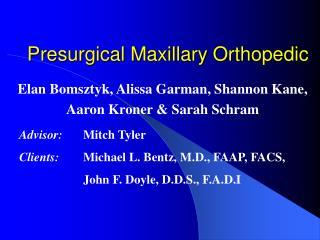 Presurgical Maxillary Orthopedic