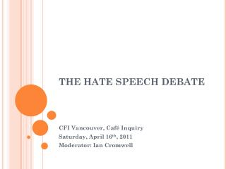 THE HATE SPEECH DEBATE