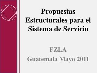 Propuestas Estructurales para el Sistema de Servicio