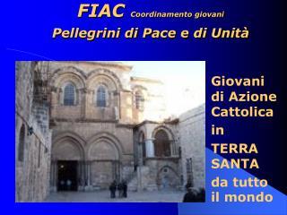 FIAC  Coordinamento giovani Pellegrini di Pace e di Unità