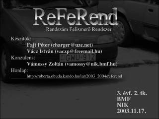 Készítők: Fajt Péter (charger@uze) Vácz István (vaczp@freemail.hu) Konzulens: