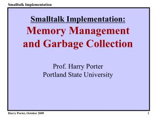 Smalltalk Implementation: Memory Management and Garbage Collection