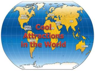 Cool Attractions in the World